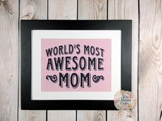 Mothers Day Worlds Most Awesome Mom 11x14 Framed Pink Cotton Fabric Print by NOLACraftsbyDesign