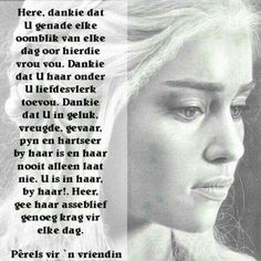 Perels vir n vriendin Afrikaans Quotes, Heavenly Father, Trust Yourself, Fairy Tales, Friendship, Prayers, Spirituality, Bible, Motivation