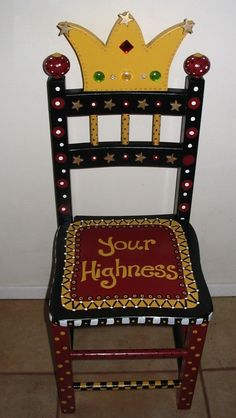 Your Highness--I need this chair!