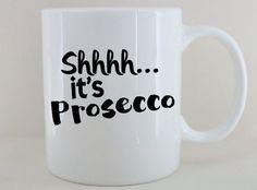 Prosecco mug because I know I'd rather Proscecco by BeauAndBellaUK