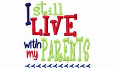 I still live with my parents Machine by SewSpoiledBoutique on Etsy