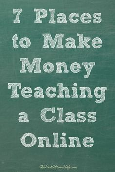 7 Places to Make Money Teaching a Class Online Work From Home Opportunities, Work From Home Jobs, Make Money From Home, Way To Make Money, Employment Opportunities, Mo Money, Money Tips, Make Money Blogging, Make Money Online