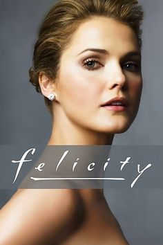 Keri Russell ✾ as Felicity