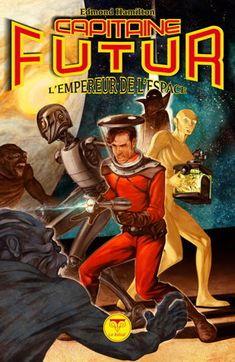 Hamilton, Edmond - [Captain Future - The Comet Kings Hamilton, Battlestar Galactica, Old Sci Fi Movies, Ride Captain Ride, Ufo, Caricature, Pulp Fiction Comics, Space Opera, Science Fiction Magazines