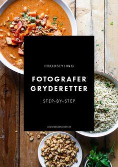 Gryderetter kan være en udfordring at foodstyle og fotografere. Klik her og få tips, tricks og step-by-step guide til madbilleder med gryderetter