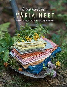 Luonnon väriaineet. Uusi kirja luonnonväreillä värjäämisestä kiinnostuneille. #jussakka #värjäys