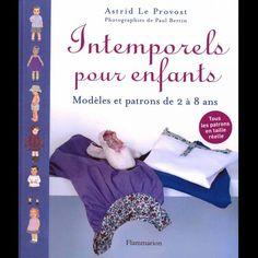 Livre : Intemporels pour enfants de 2 à 8 ans Book Libros, Blog Couture, Baby Sewing, Fabric, Books, Pattern, Kids, Amazon Fr, Clothes