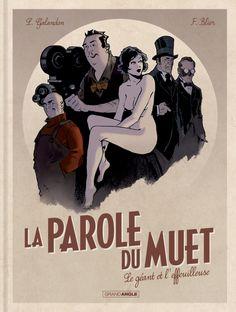 La Parole du muet, un fou de cinéma http://www.ligneclaire.info/galandon-blier-36723.html