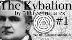 """The Kybalion is a work written in 1912 by William Walker Atkinson, under the pseudonym """"The Three Initiates"""" and synthesizes the teachings of the Hermetic School through the lens of his own brand of New Thought philosophy. By EsotericAudioBooks"""