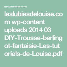 leslubiesdelouise.com wp-content uploads 2014 03 DIY-Trousse-berlingot-fantaisie-Les-tutoriels-de-Louise.pdf