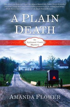 A Plain Death: An Appleseed Creek Mystery  by Amanda Flower  #ChristianKindleBooks  Welcome to Appleseed Creek, the heart of Ohio's Amish Country, where life is not as serene as it seems...