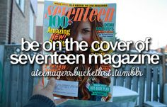 Be On The Cover Of Seventeen Magazine -