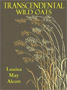 Transcendental Wild Oats  by Louisa May Alcott,