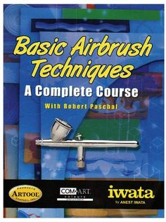 Crafts Sewing Iwata Basic Airbrush Techniques - A Complete Course Air Brush Painting, Spray Painting, Painting Tips, Body Painting, Modeling Techniques, Modeling Tips, Art Techniques, Airbrush Art, Airbrush Makeup