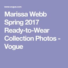 Marissa Webb Spring 2017 Ready-to-Wear Collection Photos - Vogue