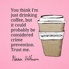 You Think I'm Just Drinking Coffee? Coffee Wine, Coffee Talk, Coffee Is Life, I Love Coffee, Coffee Break, Coffee Shop, Coffee Mugs, Starbucks Coffee, Coffee Lovers