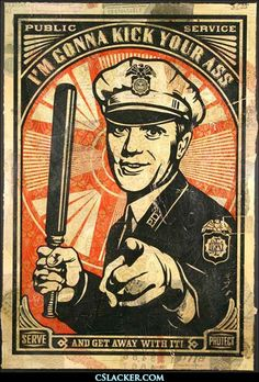 I'm gonna kick your ass and get away with it! Shephard Fairey. LOVE.