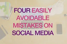 Four easy mistakes to avoid on social media | Talented Ladies Club