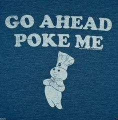 funny gag GO AHEAD POKE ME Pillsbury Doughboy T SHIRT XL (44-48) #TNT #ShortSleeve