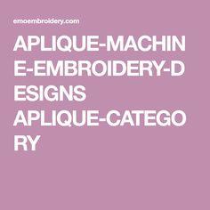 APLIQUE-MACHINE-EMBROIDERY-DESIGNS APLIQUE-CATEGORY