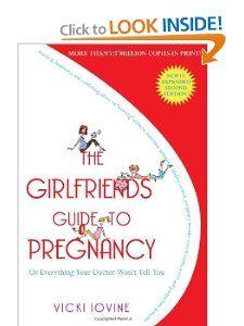 The Girlfriends Guide to Pregnancy: Vicki Iovine: 9781416524724: Amazon.com: Books