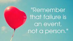 Recuerda que el fracaso es un evento, no una persona