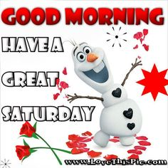 Olaf Good Morning Saturday Quote