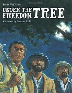 """Under the Freedom Tree, by Susan VanHecke 