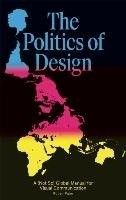 The politics of design : (not so) global manual for visual communication /  written and designed by Ruben Pater