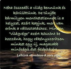 Néha összedől a VILÁG bennünk...♡ Words Quotes, Qoutes, Life Quotes, Motivational Quotes, Inspirational Quotes, Staying Positive, Positive Thoughts, Picture Quotes, Karma