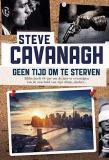De Thriller: dé site voor recensies, achtergronden en meer: Verwacht en uitgelicht: Steve Cavanagh - Geen tijd...