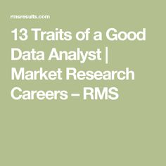 13 Traits of a Good Data Analyst | Market Research Careers – RMS