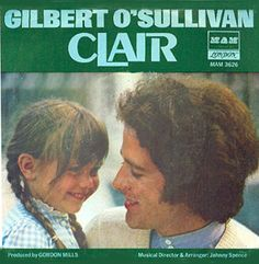 "Gilbert O'Sullivan sang ""Claire"" in 1972."