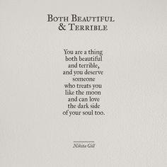 Both beautiful and terrible.