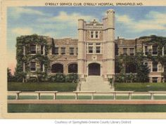 O'Reilly Service Club, O'Reilly Hospital :: Historic Postcards of Springfield, Missouri Service Club, Missouri State University, Springfield Missouri, Ghost Hunters, O Reilly, Old Pictures, Things To Come, America, Mansions