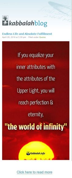 """If you equalize your inner attributes with the attributes of the Upper Light, you will reach perfection & eternity, """"the world of infinity""""—endless life and absolute fulfillment.  