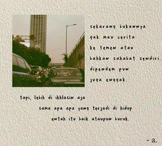Quotes Rindu, Mood Quotes, Life Quotes, Reminder Quotes, Self Reminder, Caption Quotes, Quotes Indonesia, Self Love Quotes, Queen Quotes