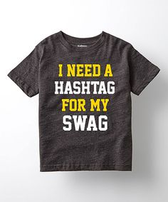 Another great find on #zulily! Heather 'I Need a Hashtag' Tee - Toddler & Kids by LC Trendz #zulilyfinds
