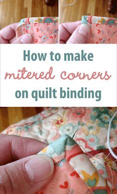 How to make mitered corners on quilt binding                                                                                                                                                                                 More