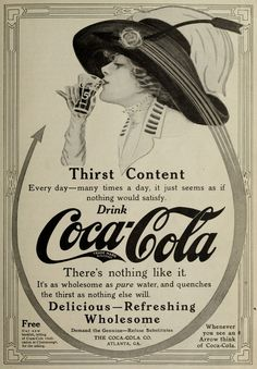 Coca-Cola Ad circa 1911 – Woman Enjoying Coke Wearing a Lovely Hat Coca Cola Poster, Coca Cola Drink, Coca Cola Ad, Vintage Coke, Vintage Signs, Vintage Posters, Old Advertisements, Retro Advertising, Root Beer