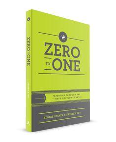 "Zero to One: Parenting Through the ""I Need You Now"" Phase"