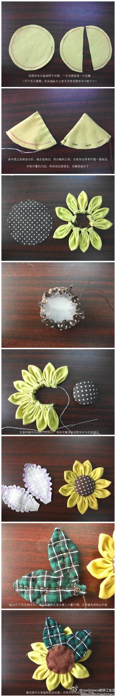 "Sunflower...  fabric flower DIY (the ""usual"" from ""duitang.com"").  Not in English, but easy enough to follow along... http://www.duitang.com/people/mblog/22031494/detail/#"