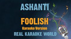 Ashanti Karaoke Foolish