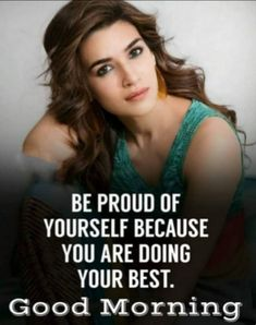 Good Morning Images, Good Morning Quotes, Good Morning Greetings, Strong Women Quotes, Proud Of You, Inspirational Message, Cute Quotes, Woman Quotes, Wise Words