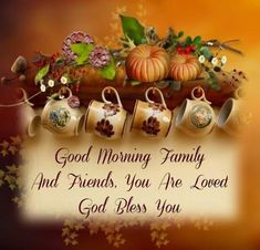 Good Morning Family and Friends God Bless You. God bless you Olive. Ly