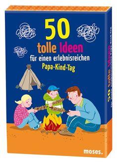 moses. Verlag GmbH 50 tolle Ideen für einen erlebnisreichen Papa-Kind-Tag | Online Shop moses. Verlag - besondere Geschenke
