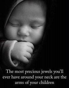 "where did the words go? It said, ""the most precious thing that u will ever put on your neck is the arms of your children"" . Great Quotes, Quotes To Live By, Me Quotes, Inspirational Quotes, Funny Quotes, Motivational, The Words, Do It Yourself Quotes, Jolie Phrase"