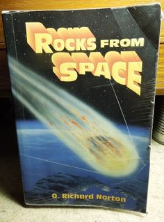 Rocks from Space : the classic book on meteorite science and meteorite collecting, by O. Richard Norton. Good condition reading copy of this collectible text - www.galactic-stone.com - #book #books #science #meteor #meteorite #meteorites #spacerocks #rocksfromspace #richardnorton #asteroid
