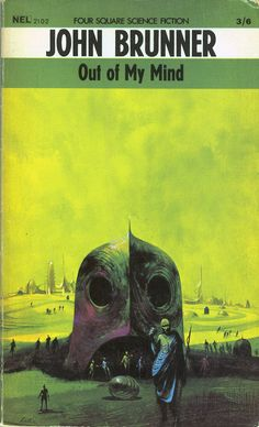 Out Of My Mind by John Brunner, 1967. Cover by Paul Lehr.