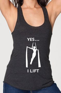 I Lift Tank - Aerial, Silks  Totally making one for pole.